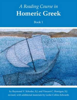 A Reading Course in Homeric Greek, Book 1 imagine