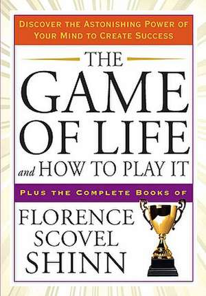 The Game of Life and How to Play It de Florence Scovel Shinn