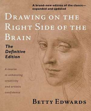 Drawing on the Right Side of the Brain de Betty Edwards