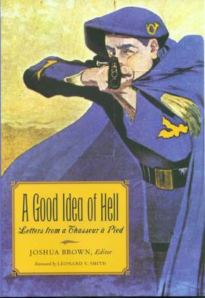 A Good Idea of Hell:  Letters from a Chasseur a Pied de Robert E. Pellissier