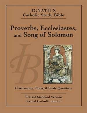 Ignatius Catholic Study Bible:  Proverbs, Ecclesiastes, and Song of Solomon de Scott Hahn