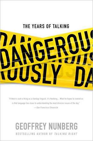 The Years of Talking Dangerously de Geoffrey Nunberg