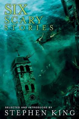 Six Scary Stories de Stephen King