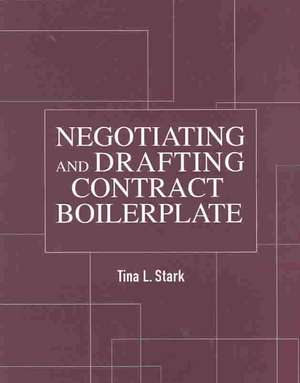 Negotiating and Drafting Contract Boilerplate de  Tina L. Stark