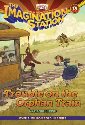 Trouble on the Orphan Train de Marianne Hering