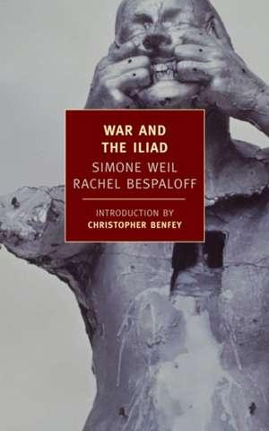 War and the Iliad de Simone Weil