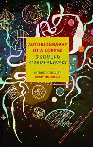 Autobiography of a Corpse de Sigizmund Krzhizhanovsky