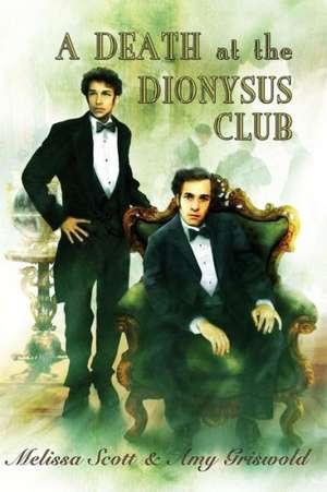 A Death at the Dionysus Club de Melissa Scott