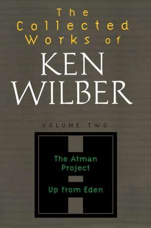 Collected Works of Ken Wilber, Volume 2 de Ken Wilber