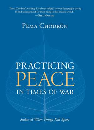 Practicing Peace in Times of War de Pema Chodron