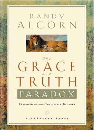 The Grace and Truth Paradox de Randy Alcorn