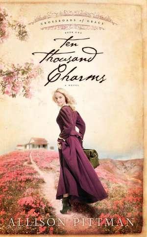 Ten Thousand Charms de Allison K. Pittman