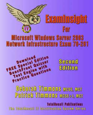 Examinsight for MCP/MCSE Exam 70-291 Windows Server 2003 Certification:  Implementing, Managing, and Maintaining a Microsoft Windows Server 2003 Networ de Deborah Timmons