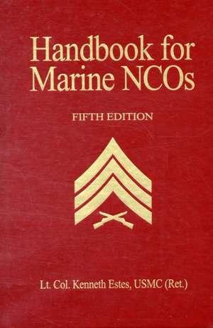 Handbook for Marine Ncos, 5th Edition imagine
