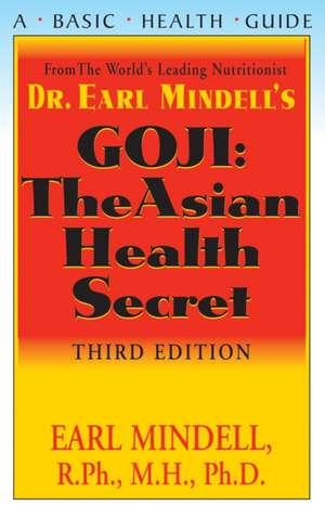 Goji:  The Asian Health Secret, Third Edition de Earl Mindell