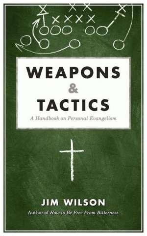 Weapons & Tactics de Jim Wilson