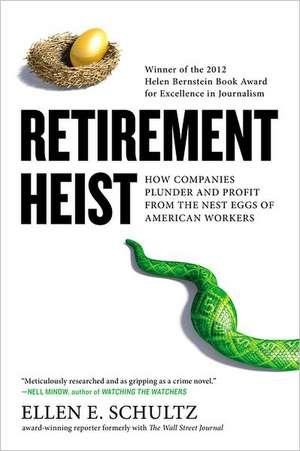 Retirement Heist de Ellen E. Schultz