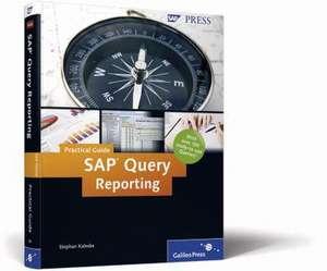 SAP Query Reporting - Practical Guide de Stephan Kaleske