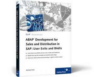 ABAP Development for Sales and Distribution in SAP de Michael Koch