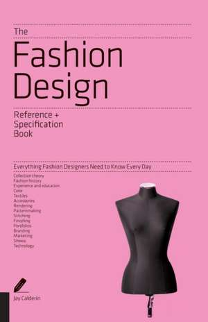 The Fashion Design Reference + Specification Book