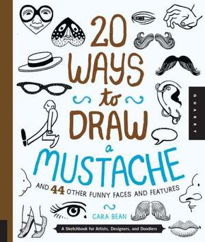 20 Ways to Draw a Mustache and 44 Other Funny Faces and Features imagine