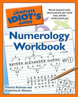 The Complete Idiot's Guide Numerology Workbook de Patricia Kirkman