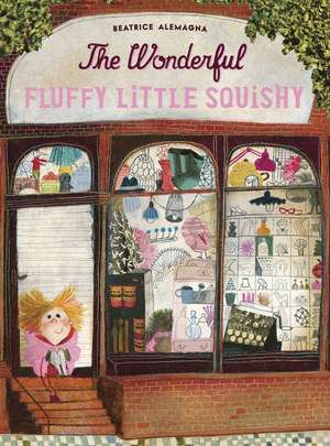 The Wonderful Fluffy Little Squishy de Beatrice  Alemagna