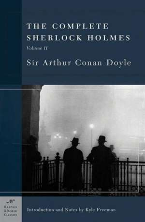 The Complete Sherlock Holmes, Volume II (Barnes & Noble Classics Series):  The Chained Coffin/The Right Hand of Doom de Sir Arthur Conan Doyle