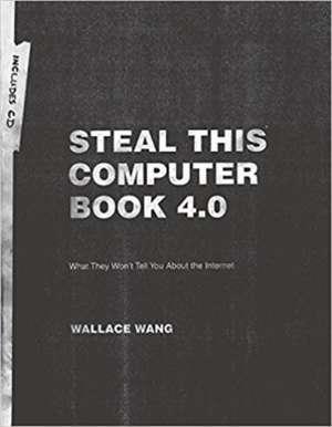 Steal This Computer Book 4.0 de Wallace Wang
