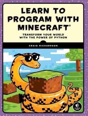 Learn To Program With Minecraft de Craig Richardson