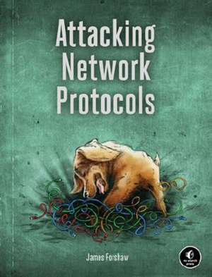 Attacking Network Protocols de James Forshaw