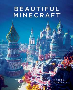 Beautiful Minecraft de James Delaney