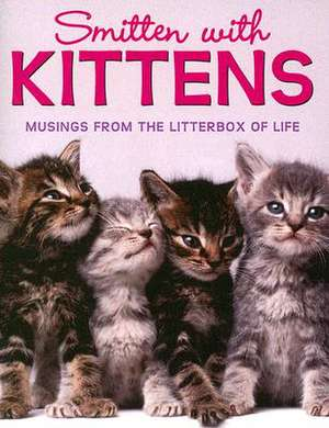 Smitten with Kittens:  Musings from the Litterbox of Life [With Kitten Charm] de Taryn R. Sefecka