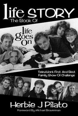 Life Goes on de Herbie J. Pilato