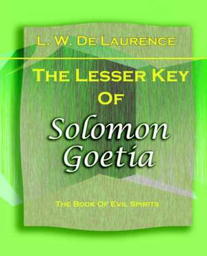 The Lesser Key of Solomon Goetia (1916):  The History of Netherlands de L. W. De Laurence
