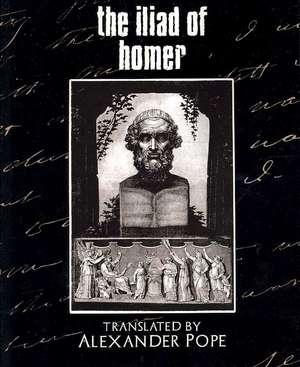 The Iliad of Homer de Alexander Pope
