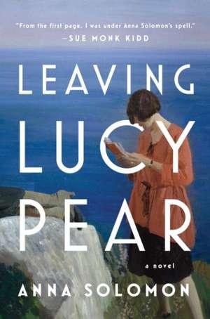 Leaving Lucy Pear de Anna Solomon