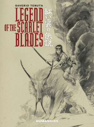 Legend Of The Scarlet Blades de Saverio Tenuta