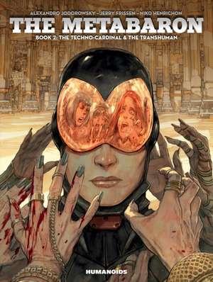 The Metabaron: Book 2, The Techno-cardinal & The Transhuman de Alexandro Jodorowsky