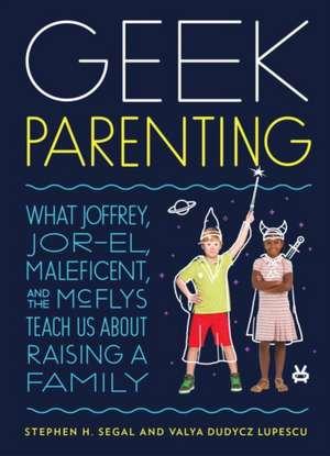 Geek Parenting de Stephen H. Segal