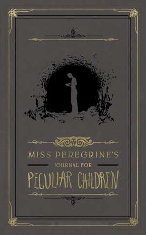 Miss Peregrine's Journal for Peculiar Children de Ransom Riggs