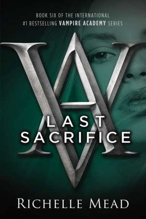 Last Sacrifice de Richelle Mead