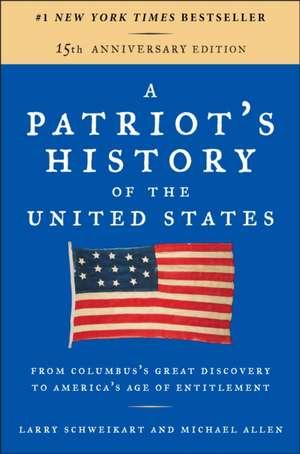 Patriot's History Of Us-revisd de Larry Schweikart