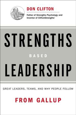 Strengths Based Leadership: Great Leaders, Teams, and Why People Follow de Tom Rath