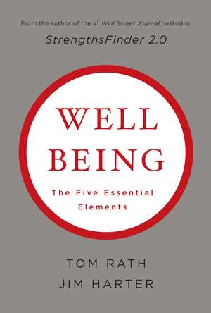 Wellbeing: The Five Essential Elements de Tom Rath