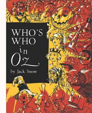 Who's Who in Oz:  The Happiest Who's Who Ever Written de Jack Snow