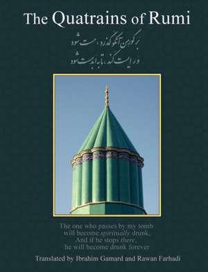 The Quatrains of Rumi:  Ruba 'Iyat- Jalaluddin Muhammad Balkhi-Rumi de Jalal al-Din Rumi