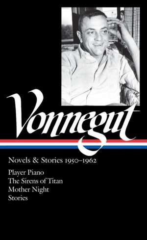 Vonnegut:  Player Piano/The Sirens of Titan/Mother Night/Stories de Sidney Offit