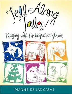Tell Along Tales!:  Playing with Participation Stories de Dianne de Las Casas