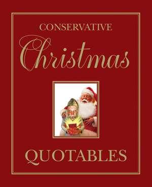 Conservative Christmas Quotables de Jonathan V. Last
